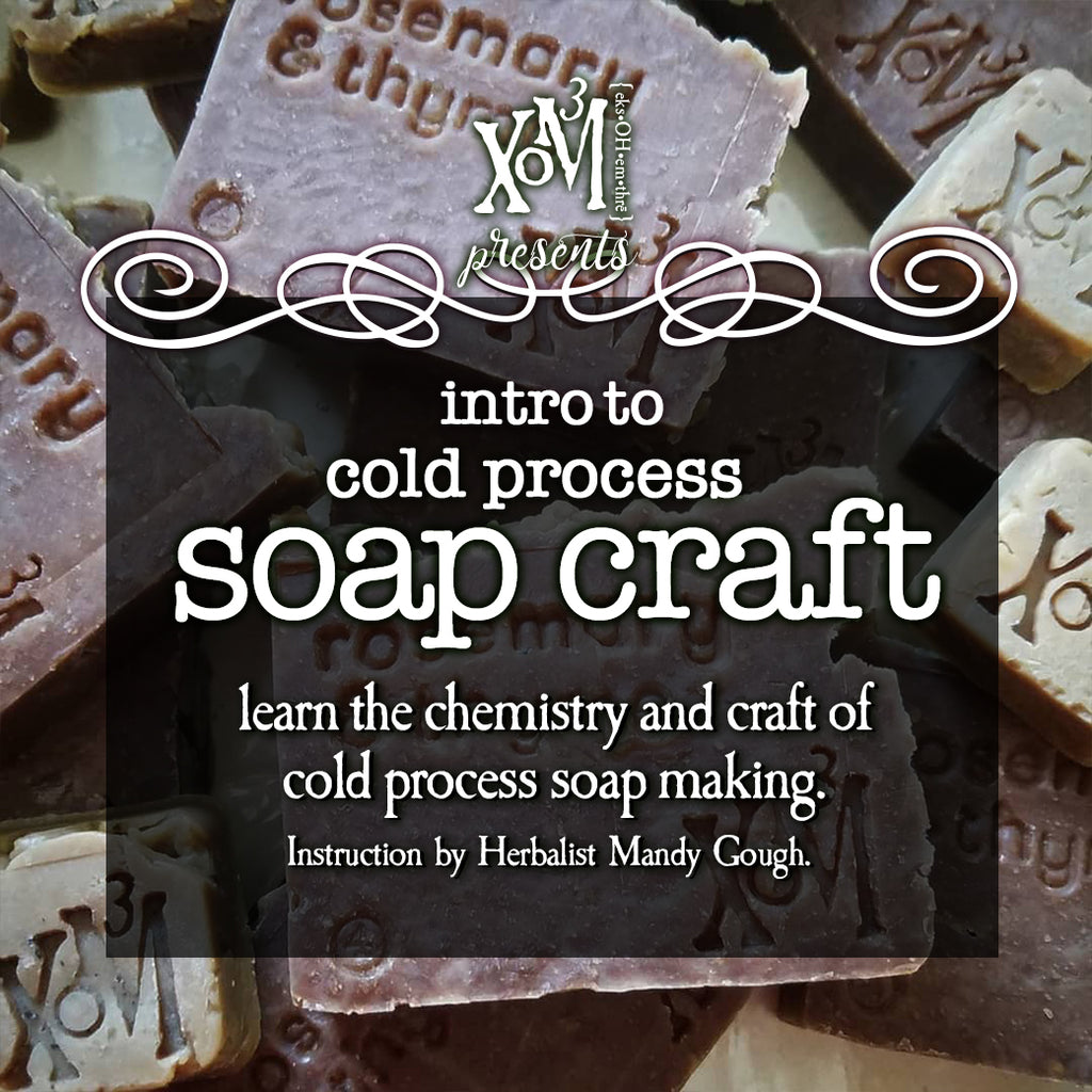 XoM3 Soap Craft 101 Workshop 10/20/2018 - XoM3 Botanical Solutions