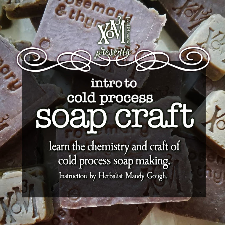 XoM3 Soap Craft 101 Workshop 06/30/2018