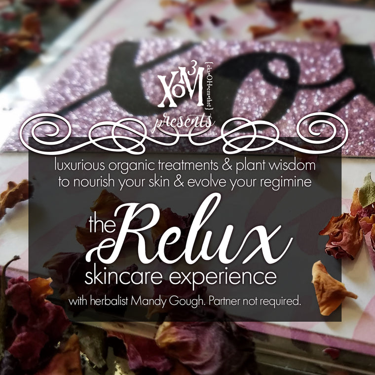 XoM3 | Relux Skincare Experience  05/19/19 - XoM3 Botanical Solutions