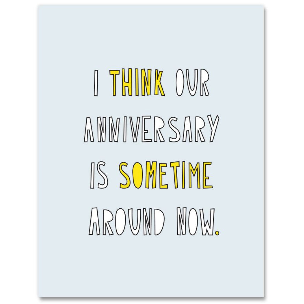 Anniversary Sometime Around Now Card