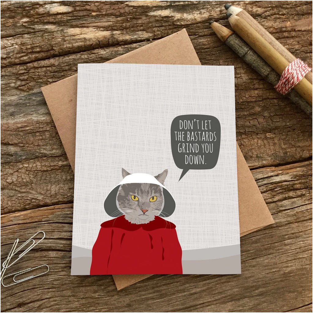 Bastards Grind You Down Handmaid Cat Card With Envelope