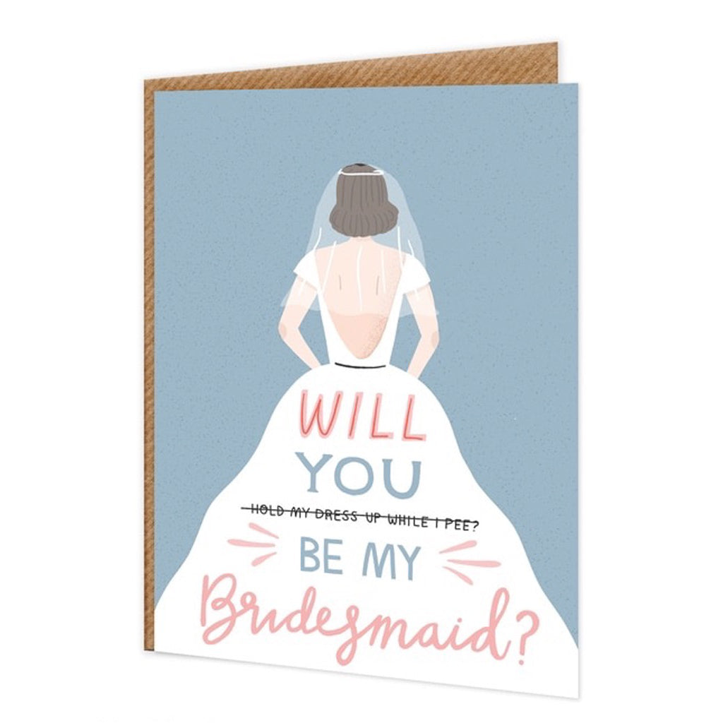 Be My Bridesmaid Hold My Dress Card