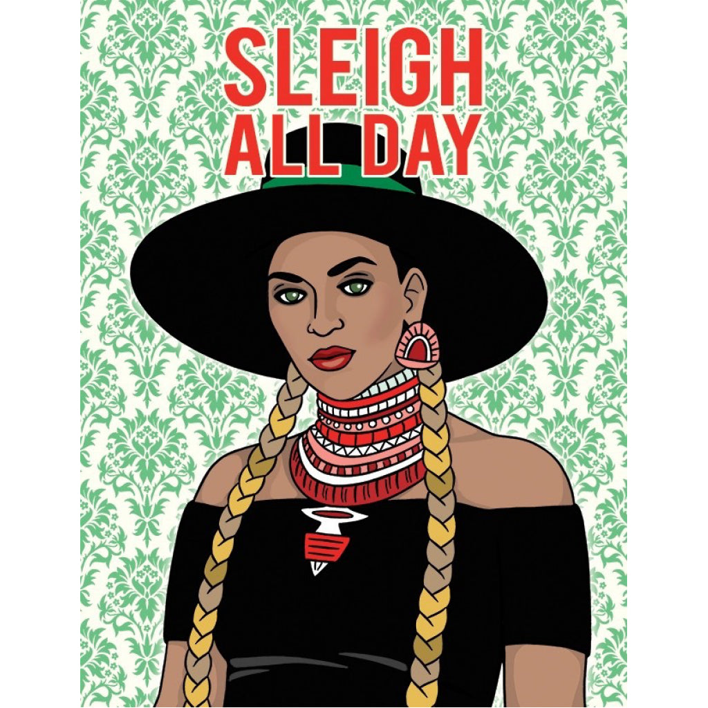 Beyonce Sleigh All Day Card