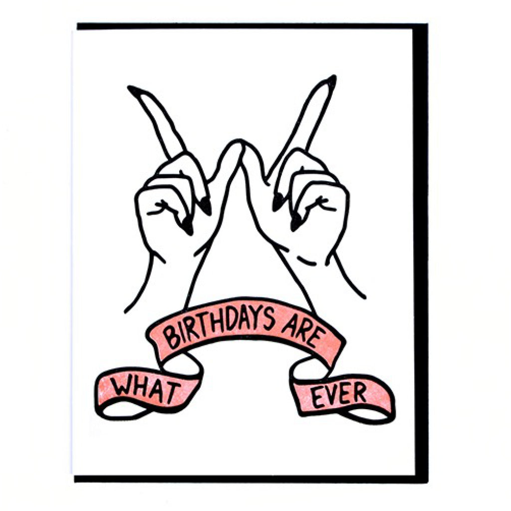 Birthdays Are Whatever Card