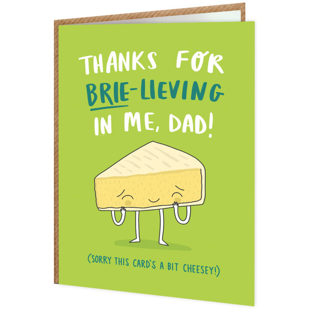 Brie-lieving In Me Dad Card