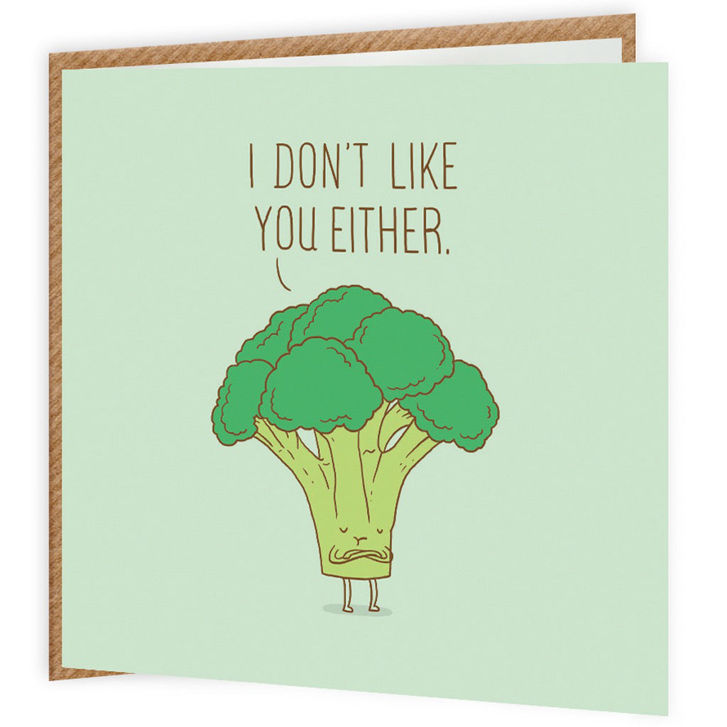 Broccoli Doesn't Like You Either Card