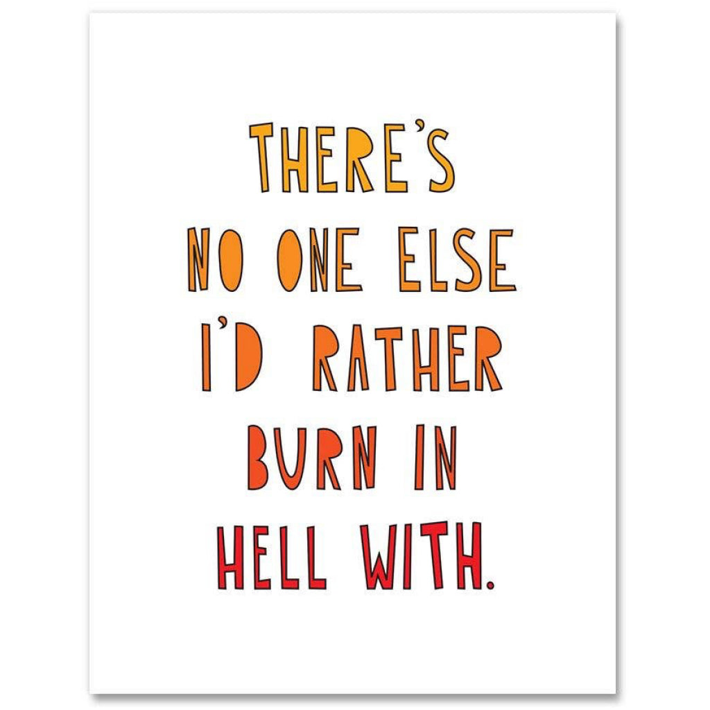Burn In Hell With You Card