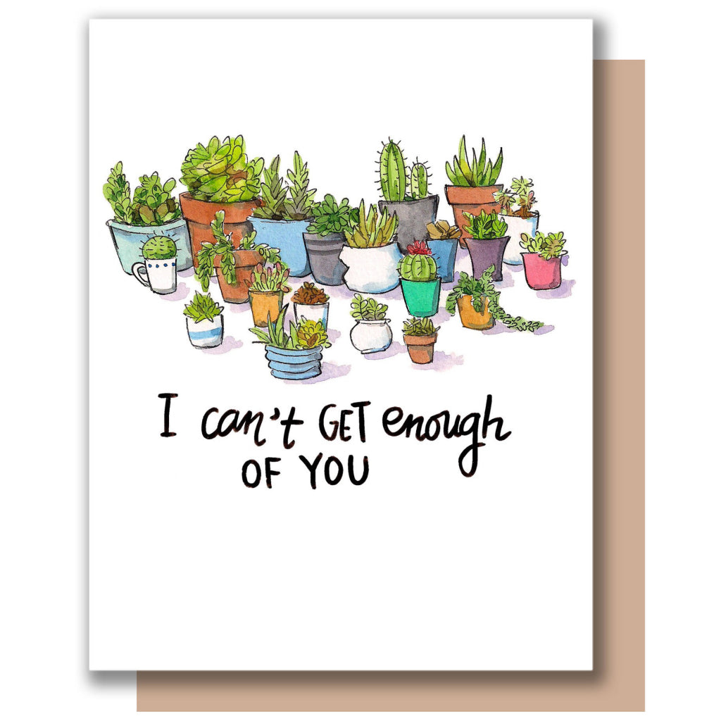 Can't Get Enough Of You Plants Card