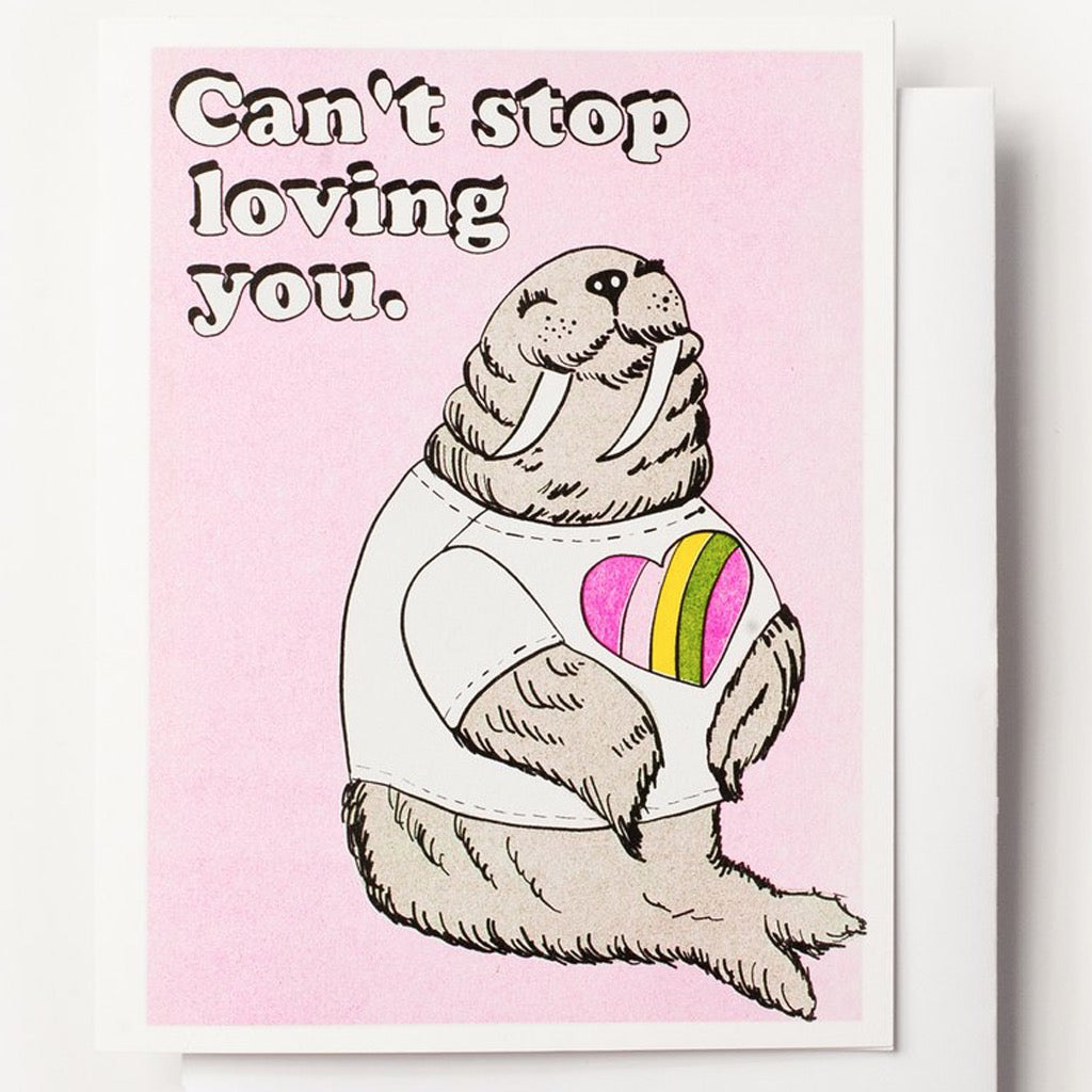 Can't Stop Loving You Walrus Card