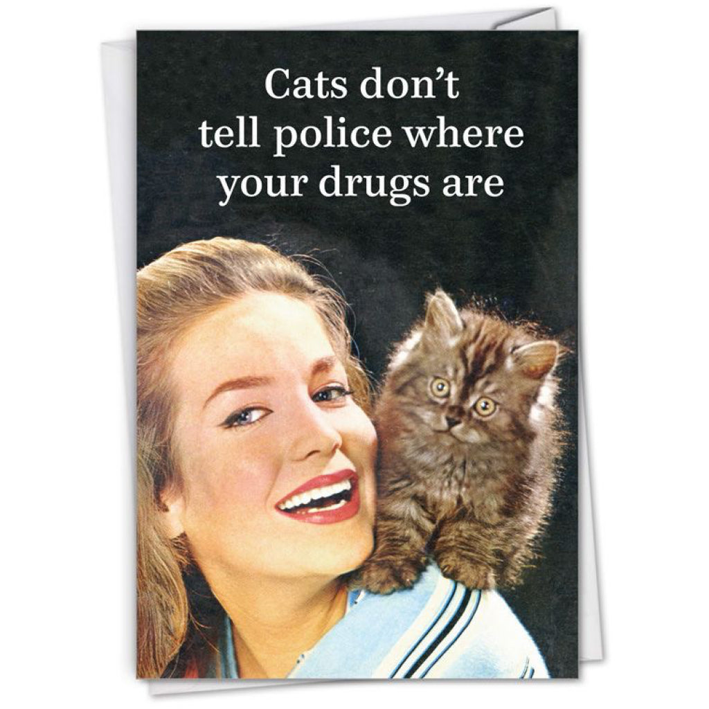 Cat's Don't Narc On Your Drugs Card