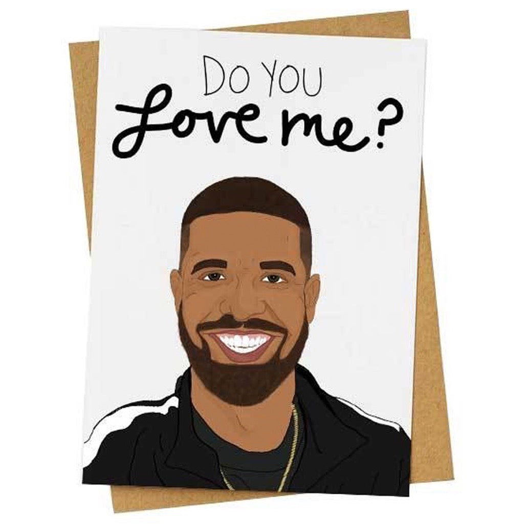 Do You Love Me Drake Card