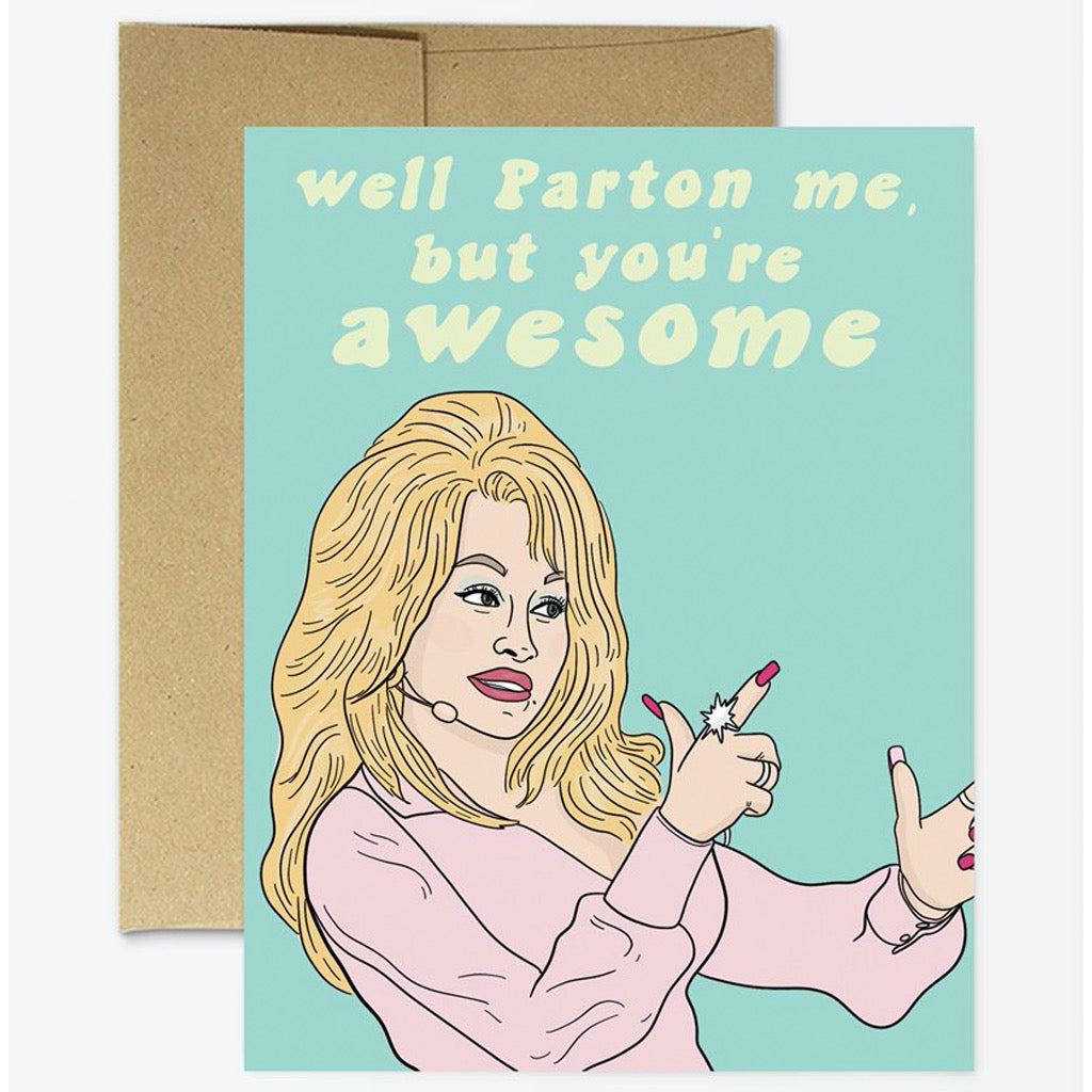 Dolly Parton Me you're Awesome Card