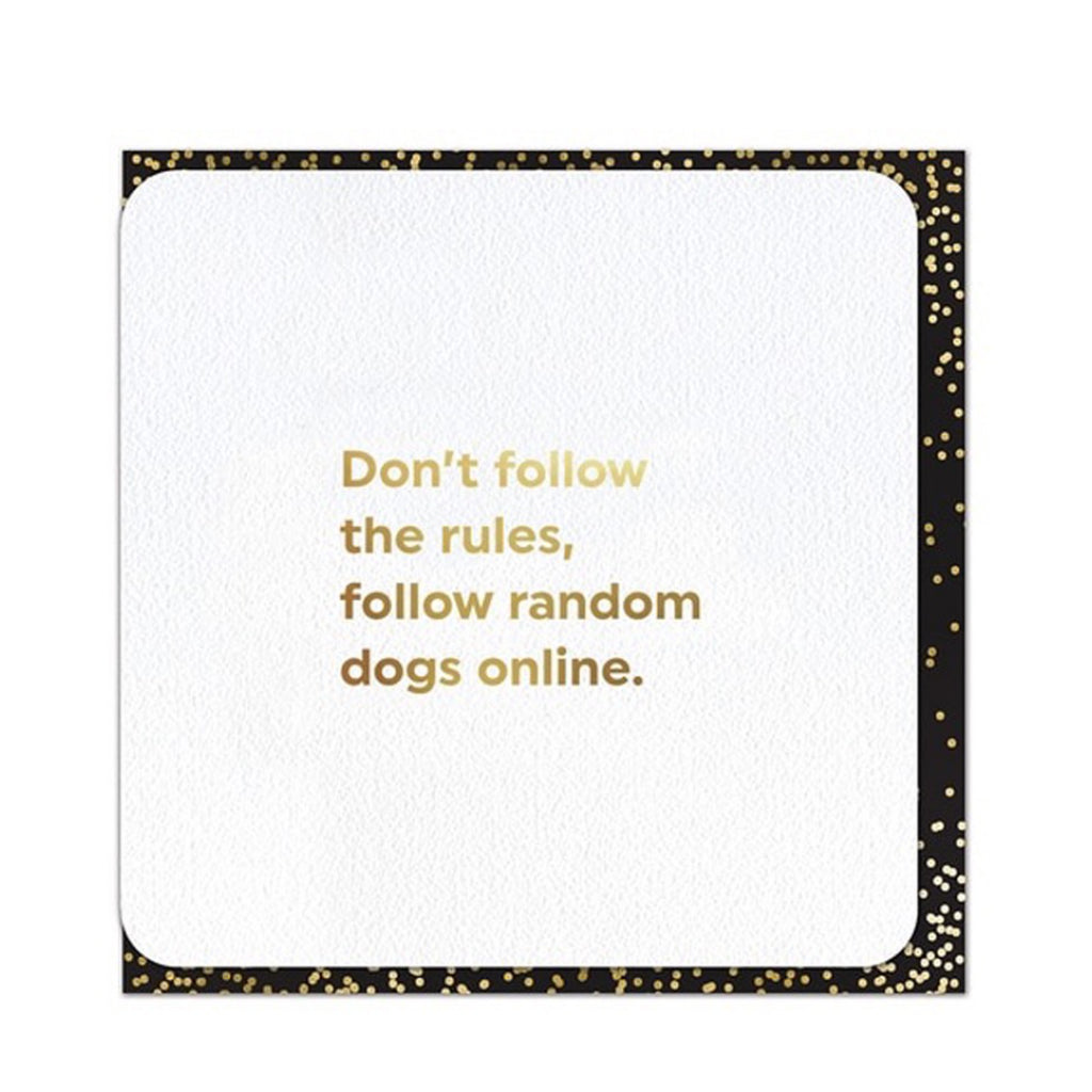 Don't Follow The Rules Card