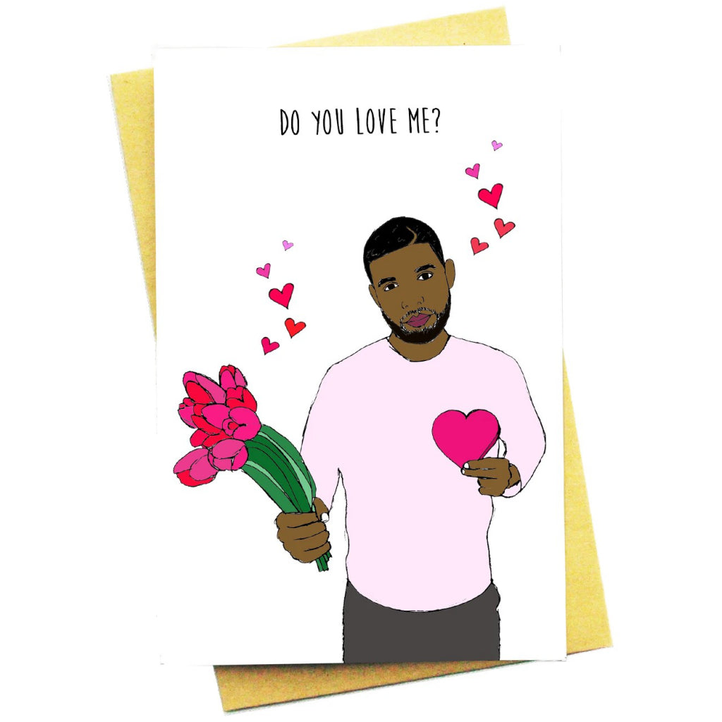 Drake Do You Love Me Card