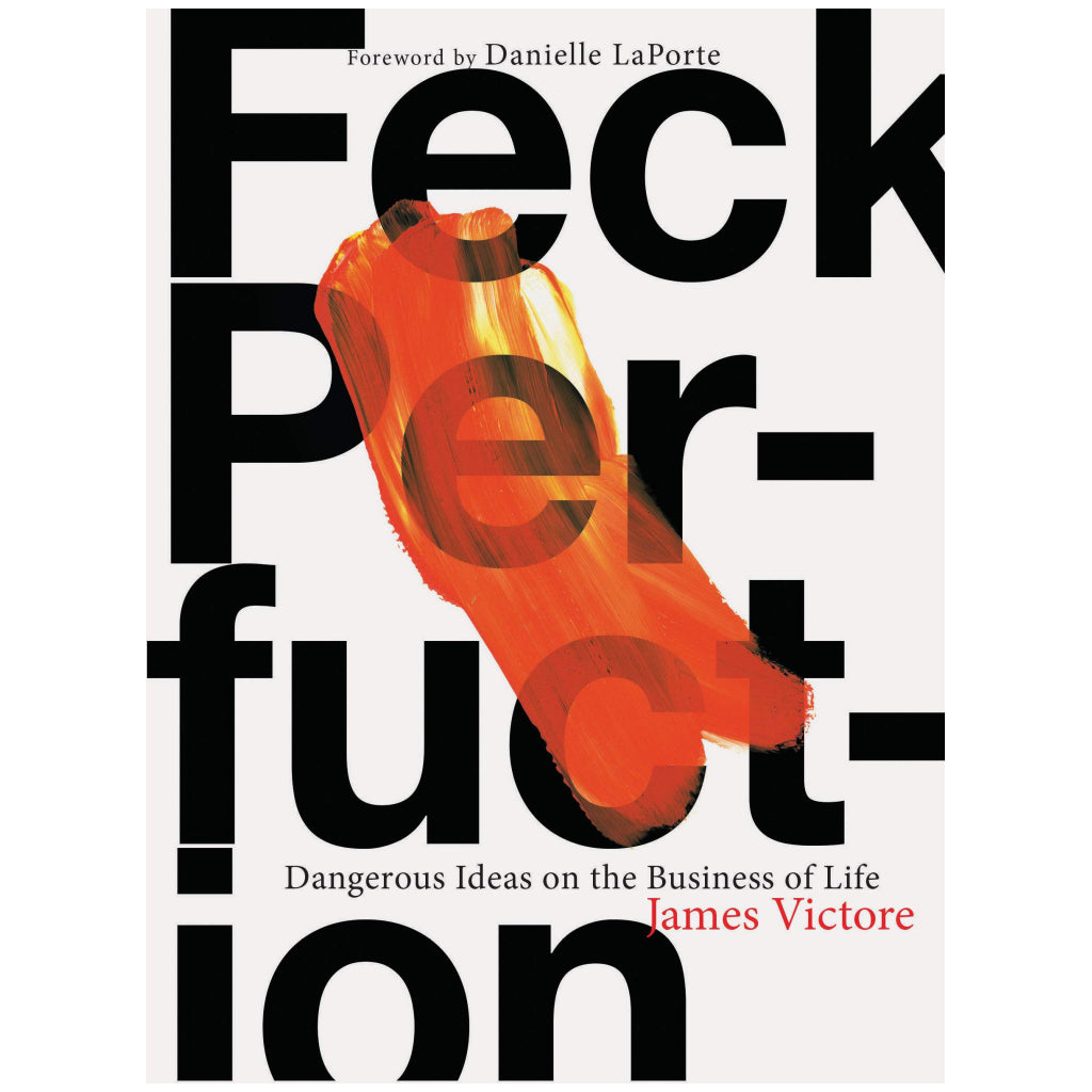 Feck Perfuction Dangerous Ideas on the Business of Life