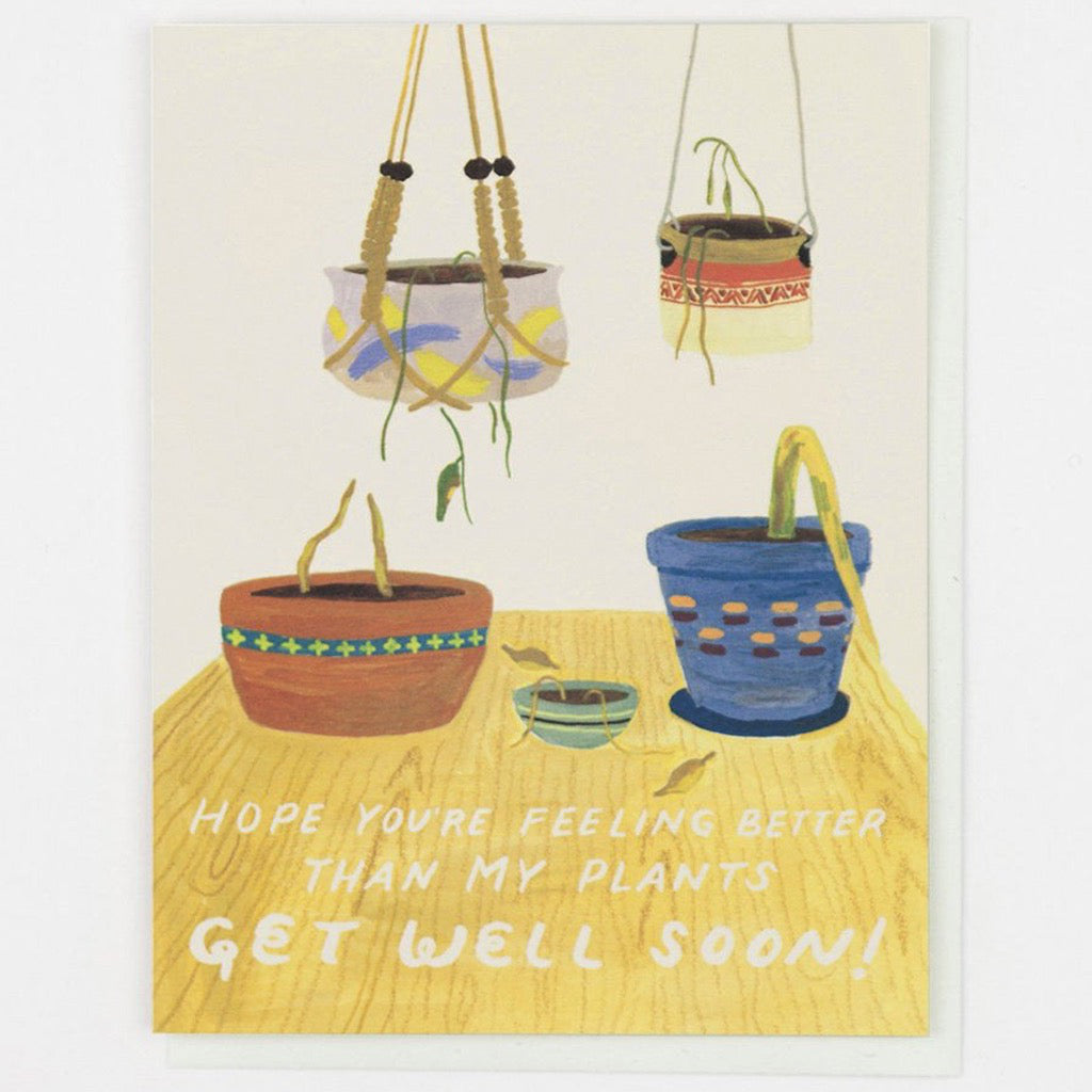 Feeling Better Than My Plants Card