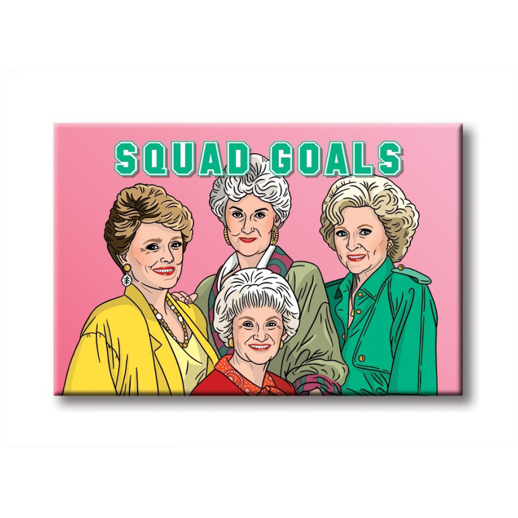Golden Girls Squad Goals Magnet