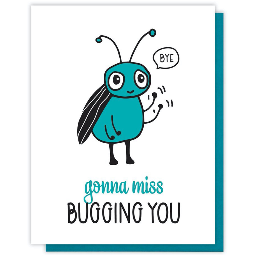 Gonna Miss Bugging You Card