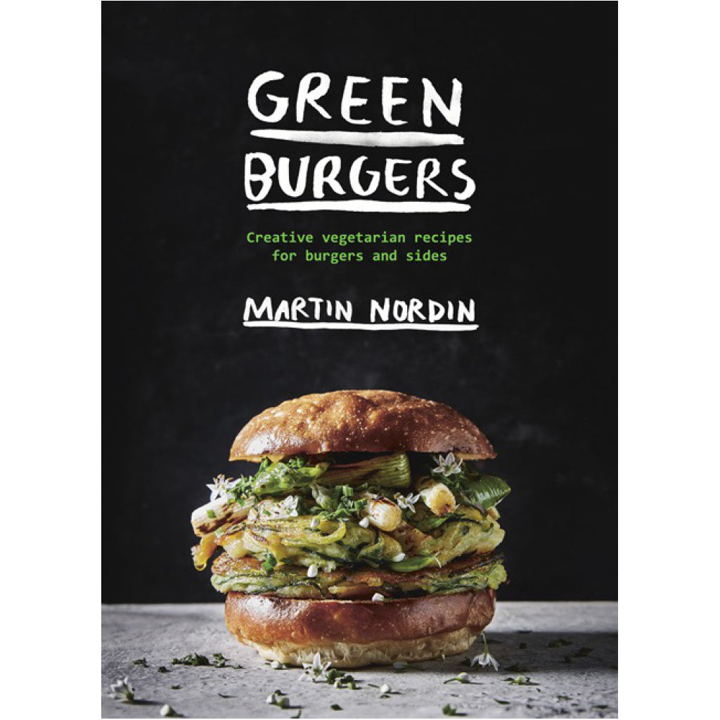 Green Burgers - Creative Vegetarian Recipes for Burgers and Sides
