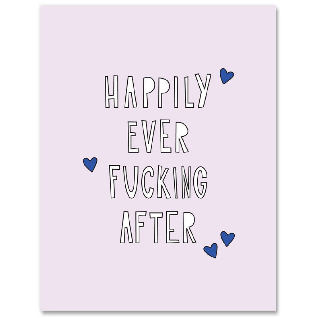 Happily Ever Fucking After Card