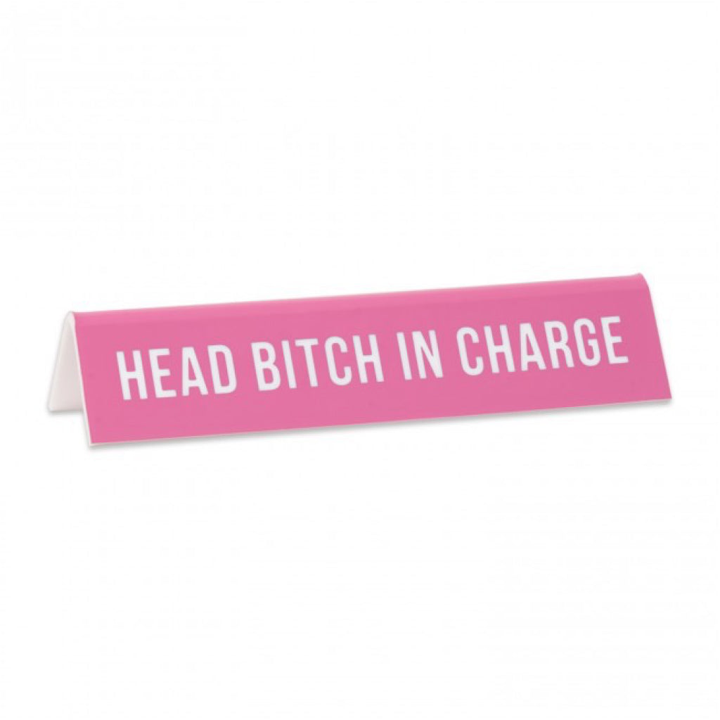 Head Bitch In Charge Desk Sign.