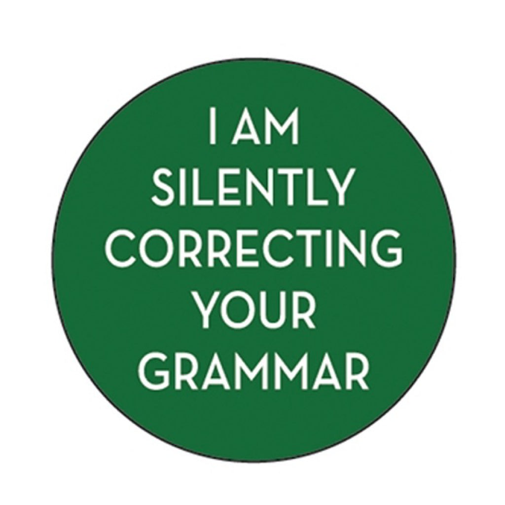 I Am Silently Correcting Your Grammar Round Magnet
