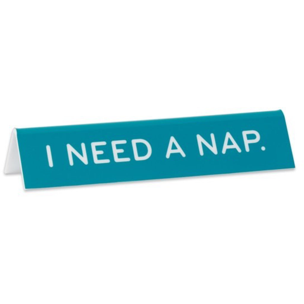 I Need A Nap Desk Sign.