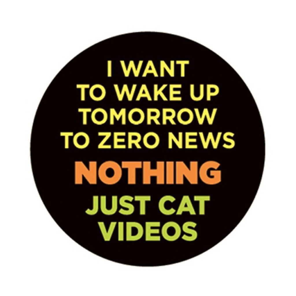 I Want To Wake Up Tomorrow To Zero News Button