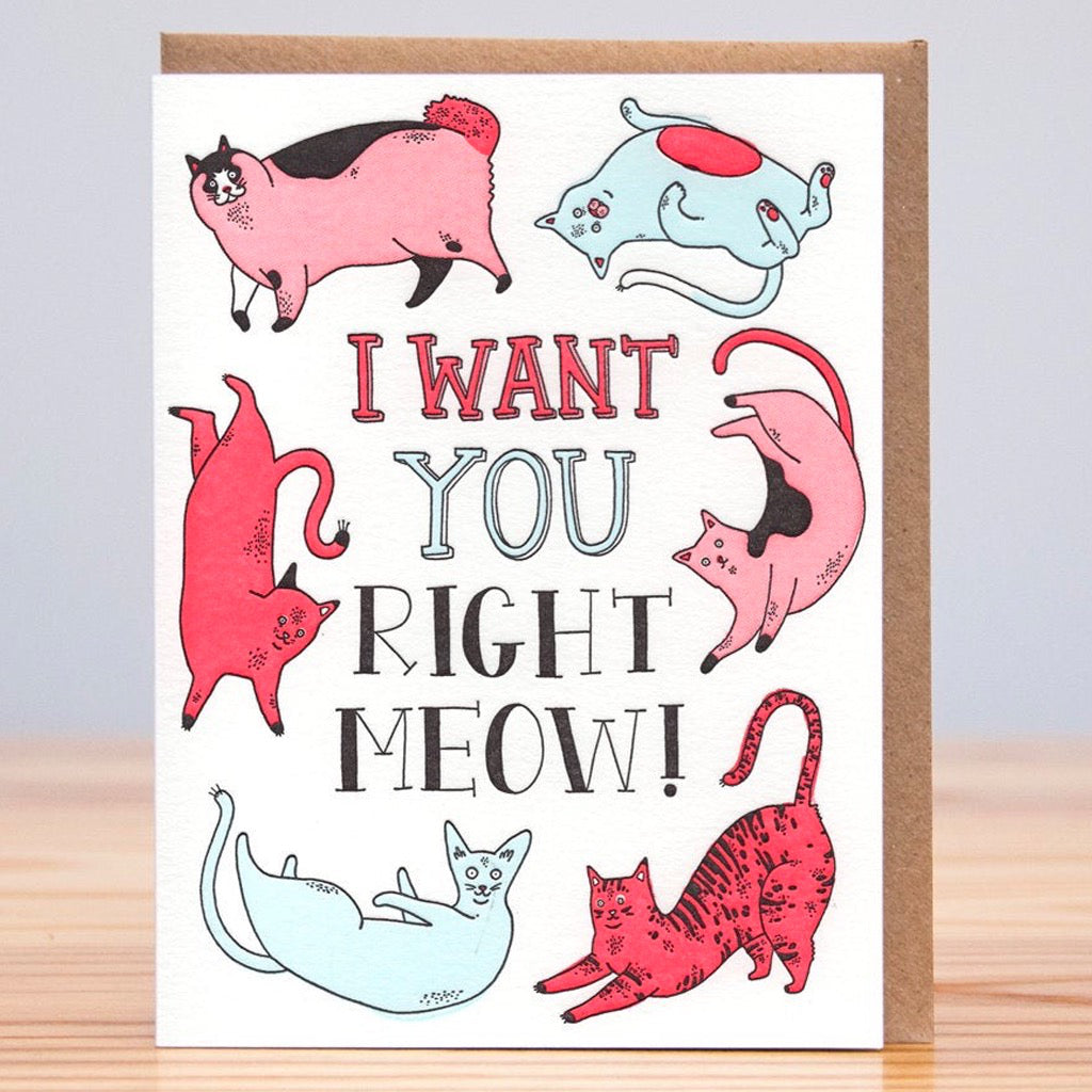I Want You Right Meow Card