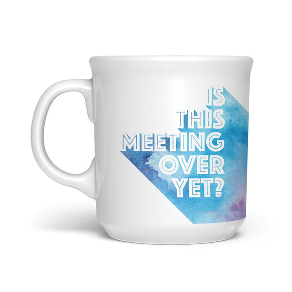 Is This Meeting Over Mug