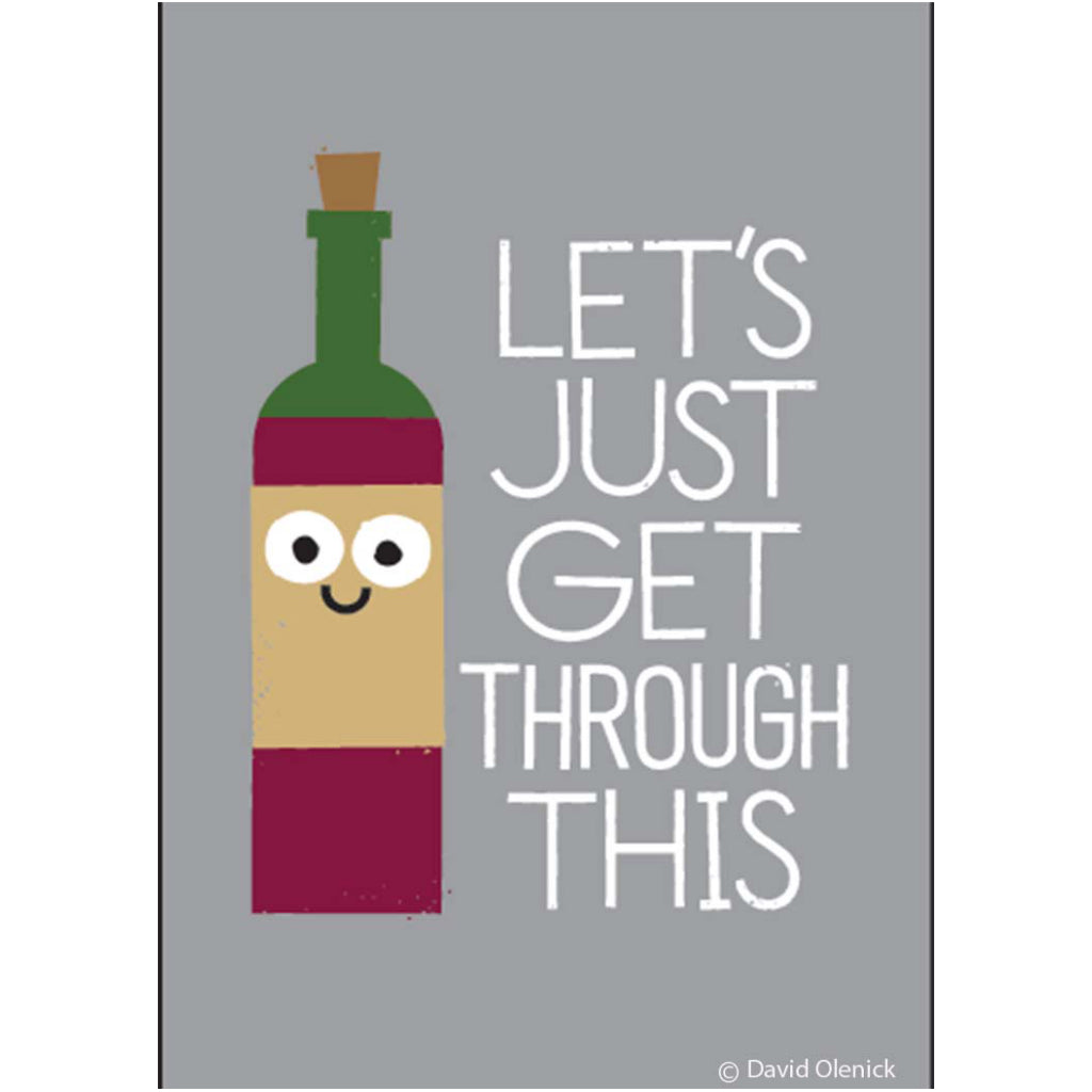 Let's Just Get Through This. (Wine Bottle) Magnet