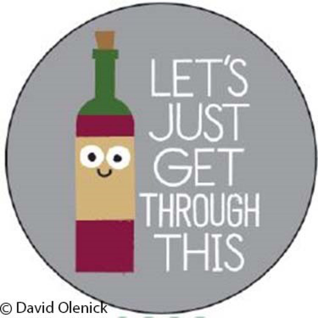 Let's Just Get Through This (Wine Bottle) Round Magnet