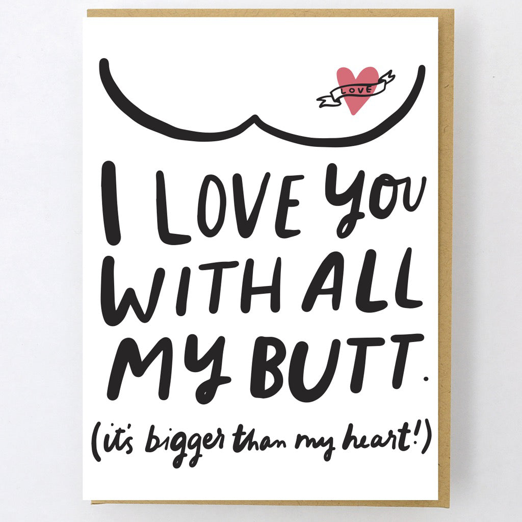 Love You With All My Butt Card