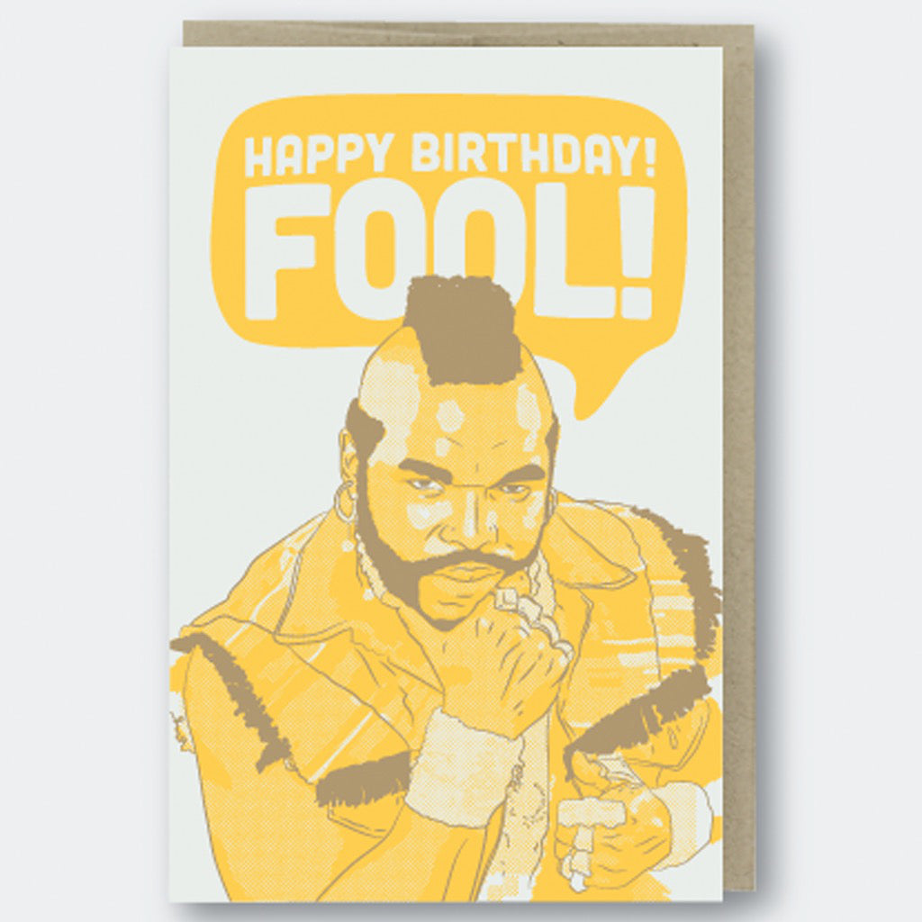 Mr. T Happy Birthday Fool Card