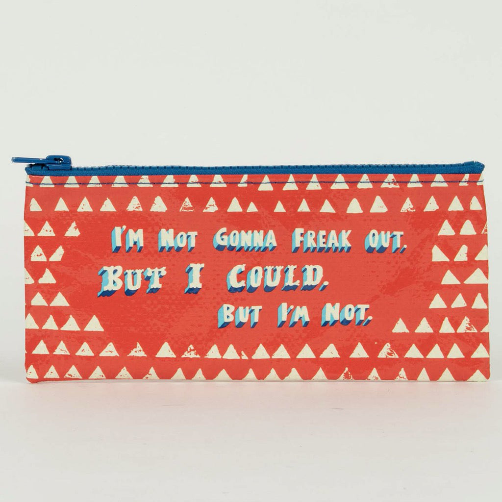 Not Gonna Freak Pencil Case