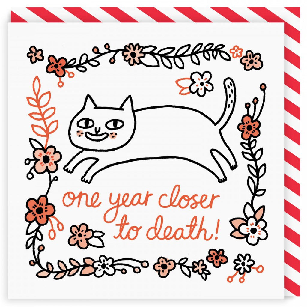One Year Closer To Death Square Card
