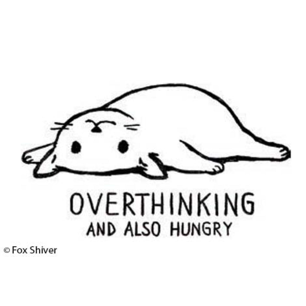 Overthinking And Also Hungry Magnet
