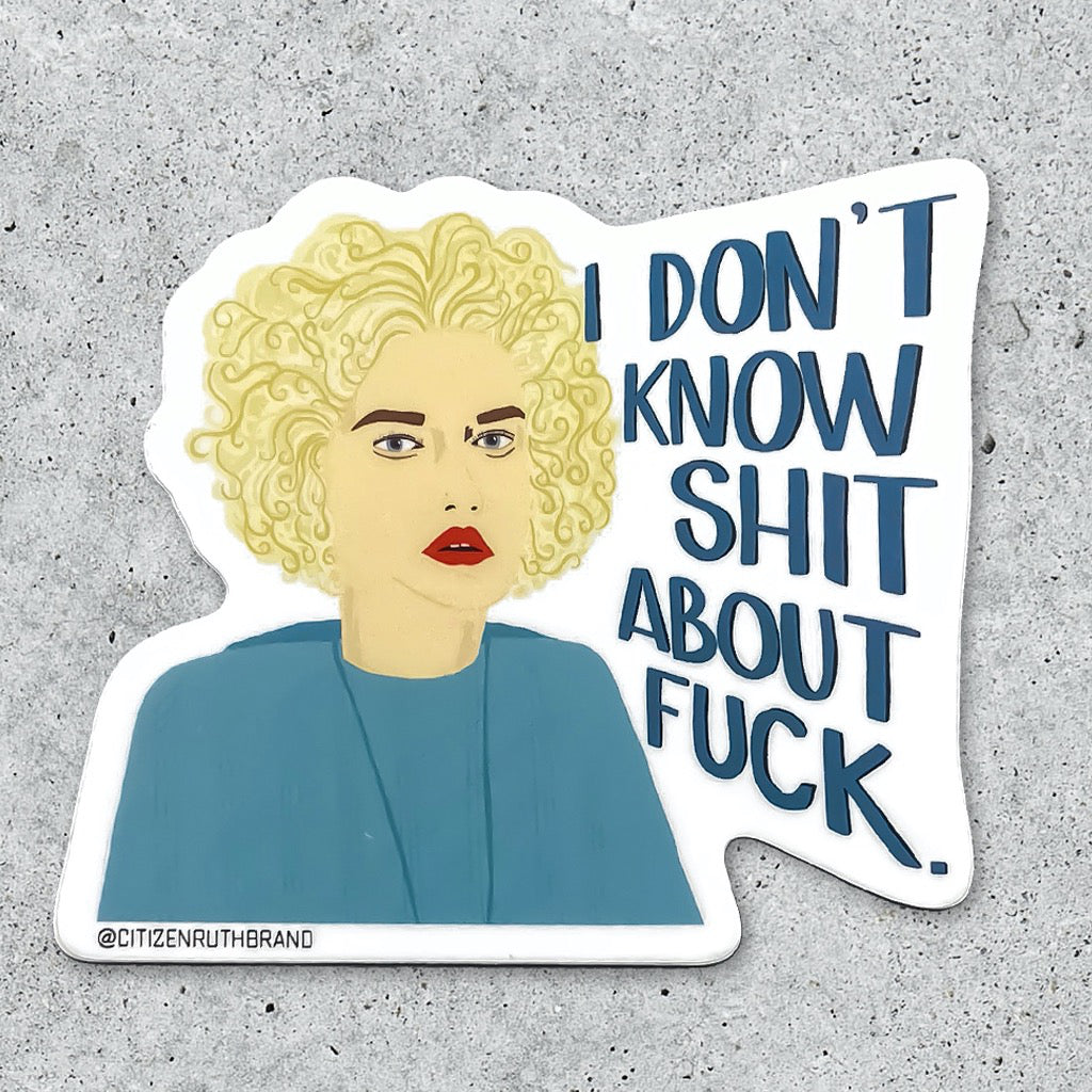Ozark Ruth Don't Know Shit Sticker