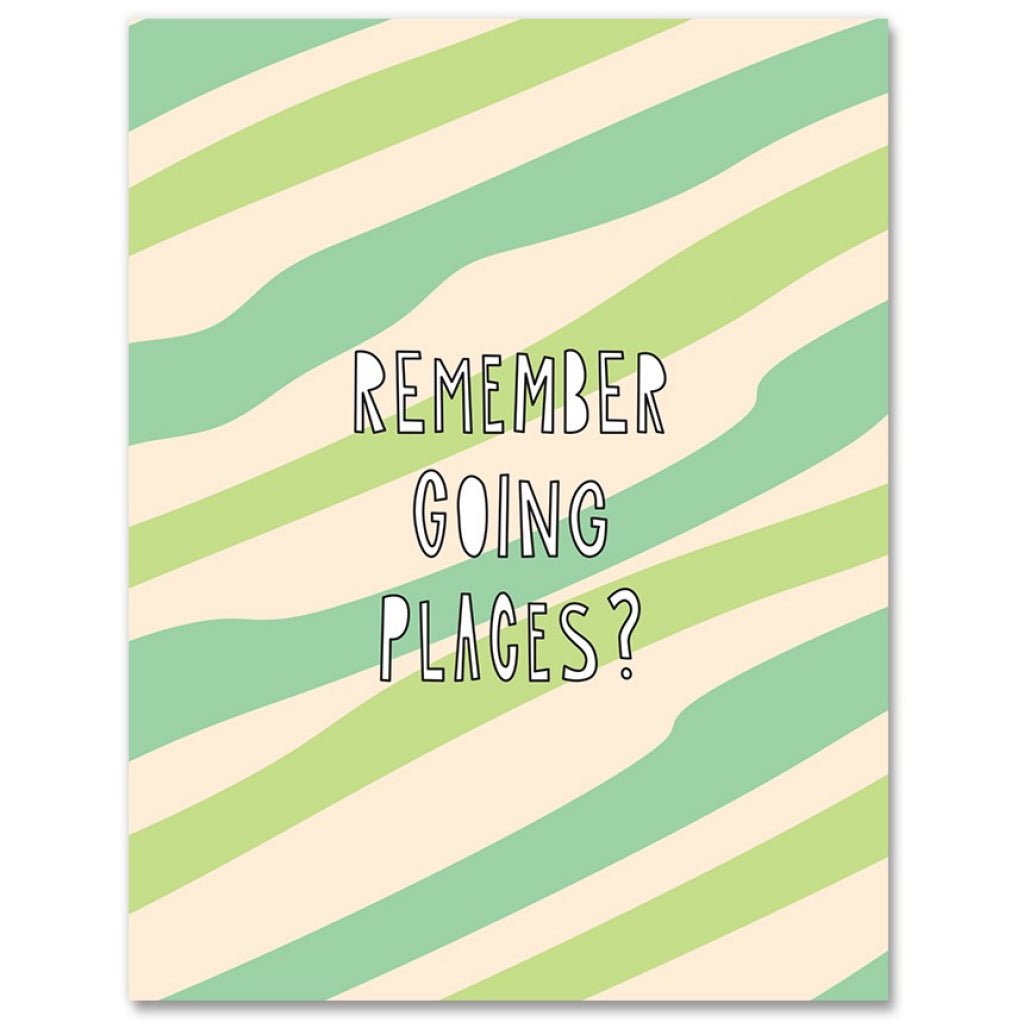 Remember Going Places? Card