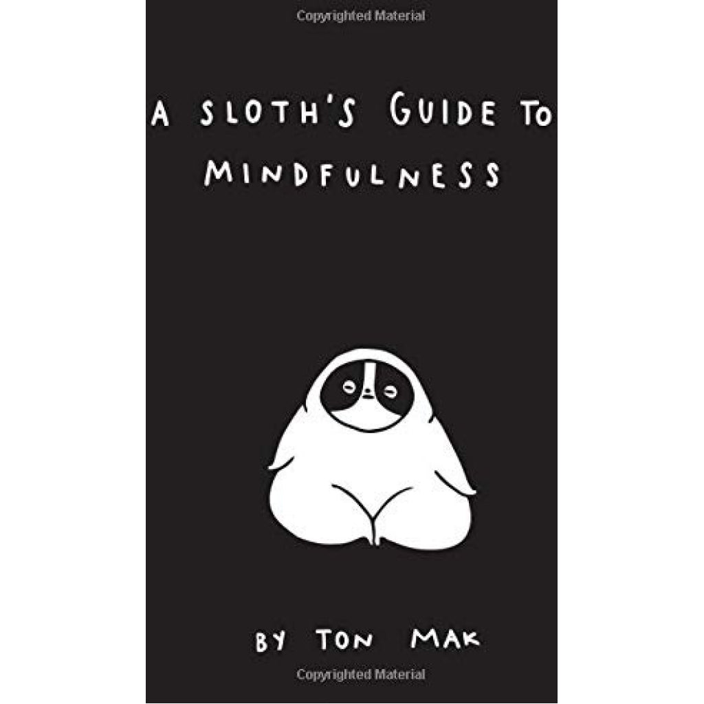 Sloth's Guide To Mindfulness