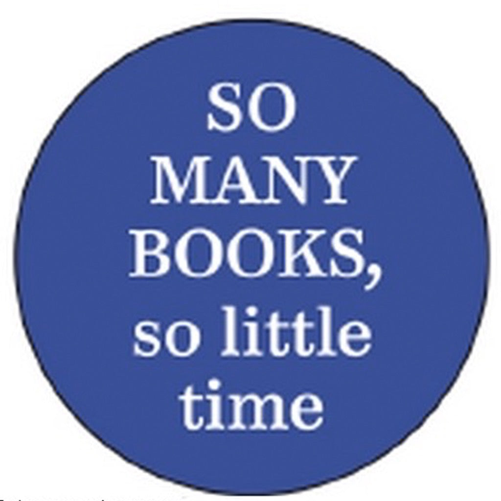 So Many Books, So Little Time Round Magnet
