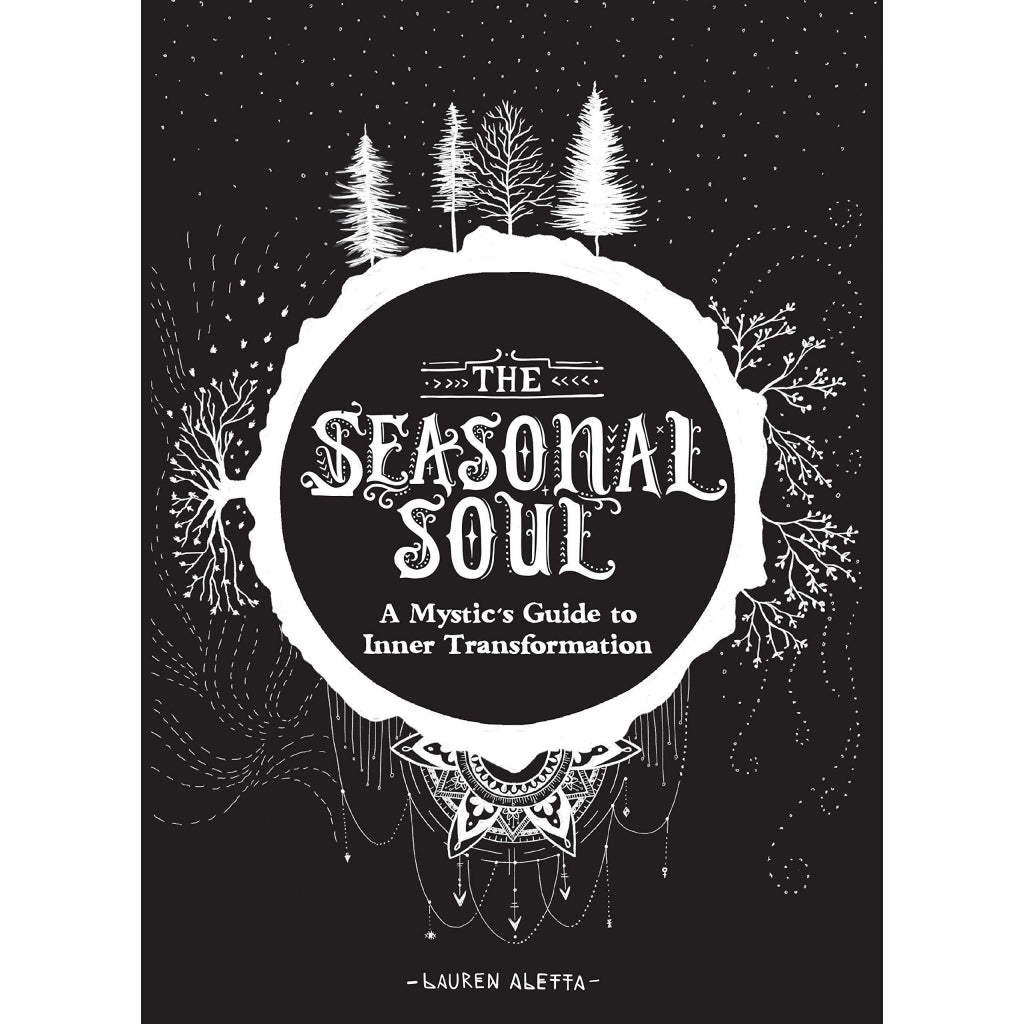 The Seasonal Soul A Mystic's Guide to Inner Transformation