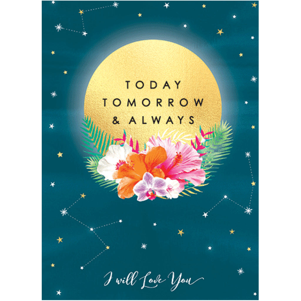 Today Tomorrow & Always Love Card