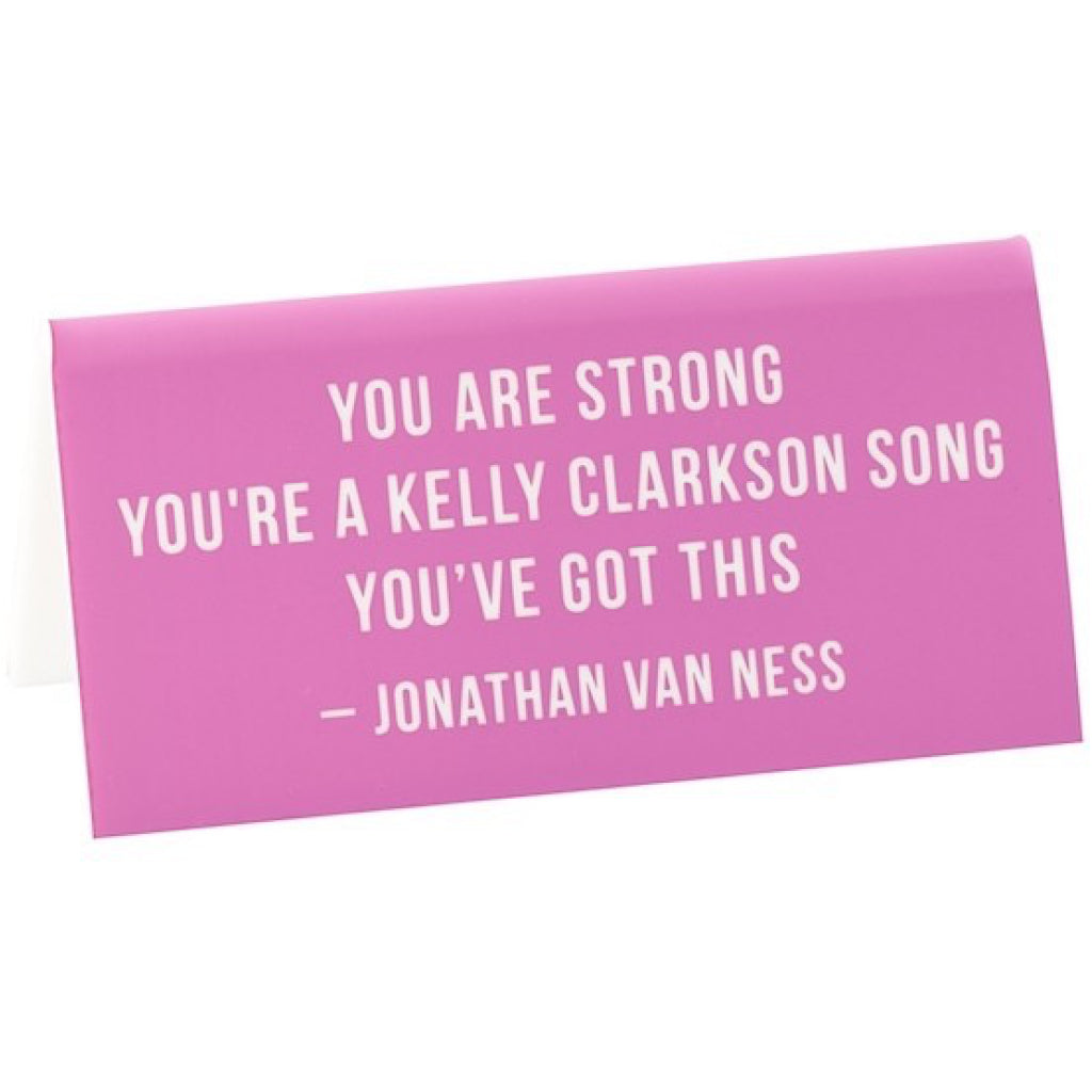 You Are Strong JVN Desk Sign