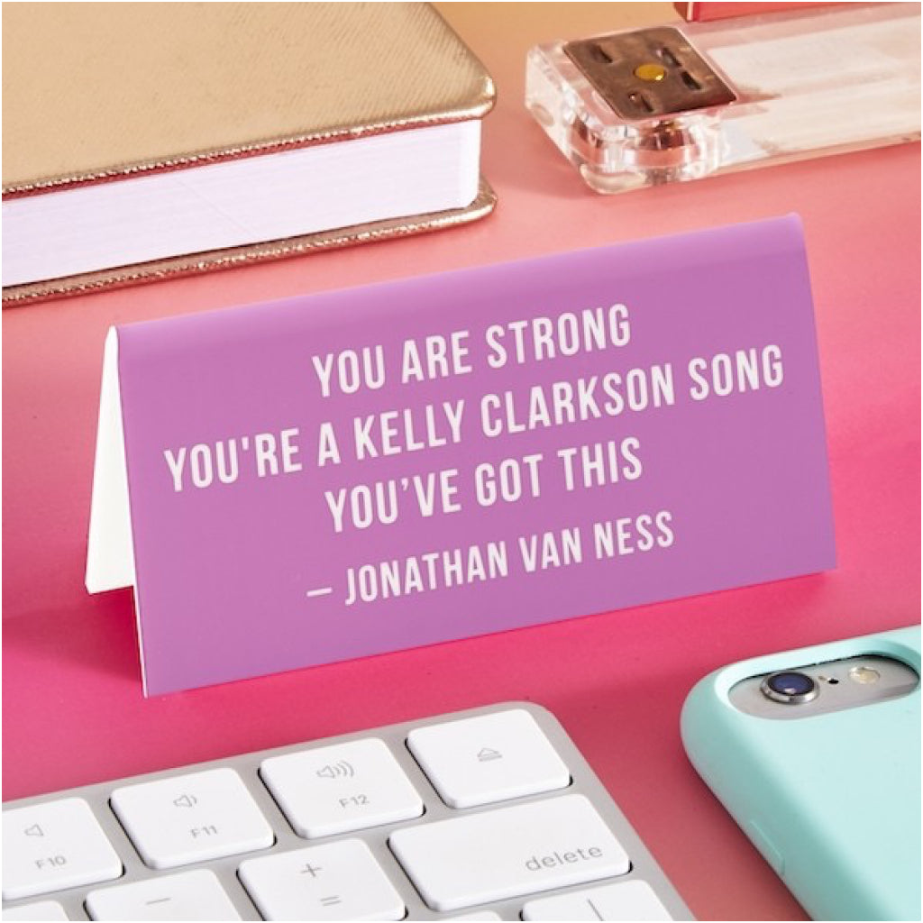 You Are Strong JVN Desk Sign Lifestyle
