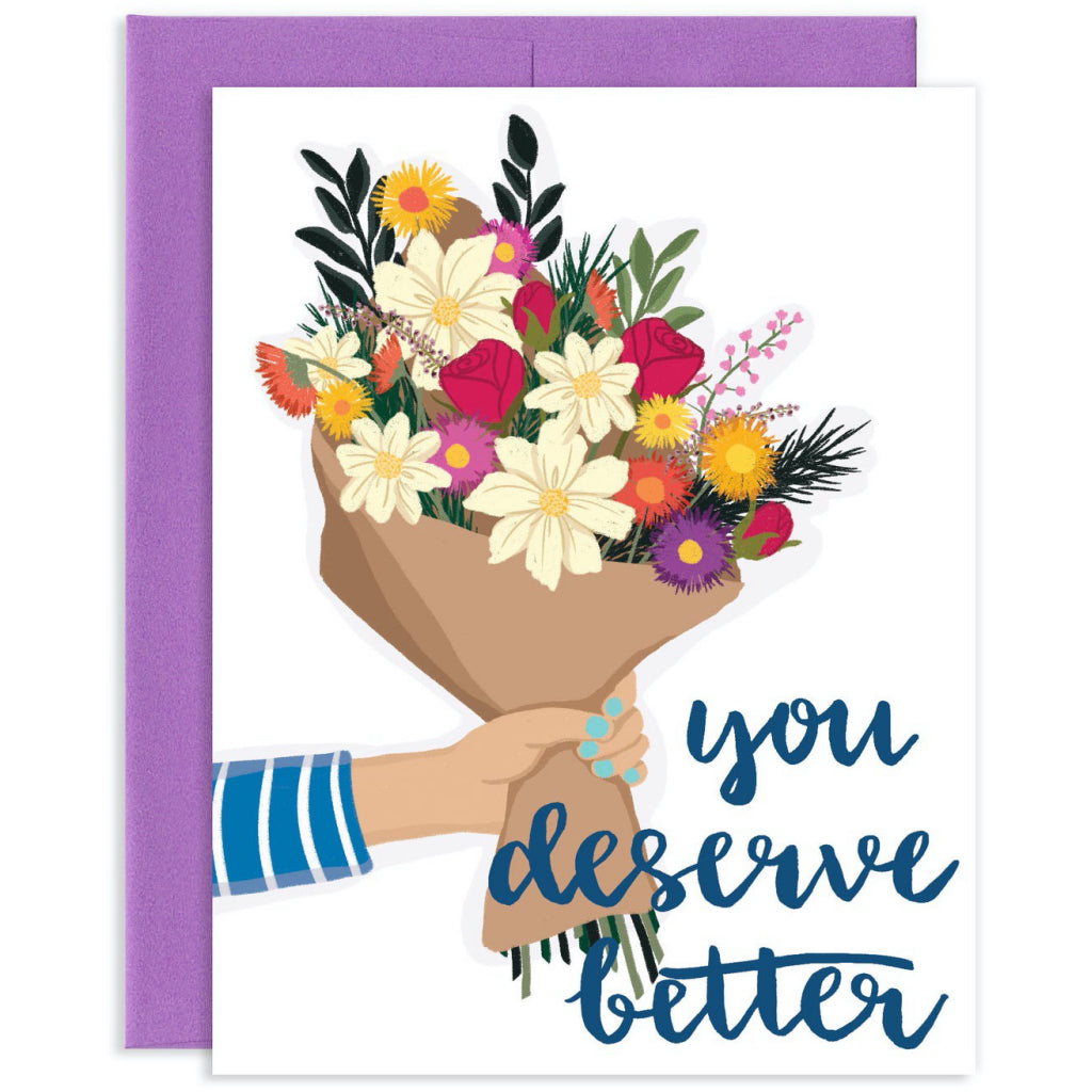 You Deserve Better Card