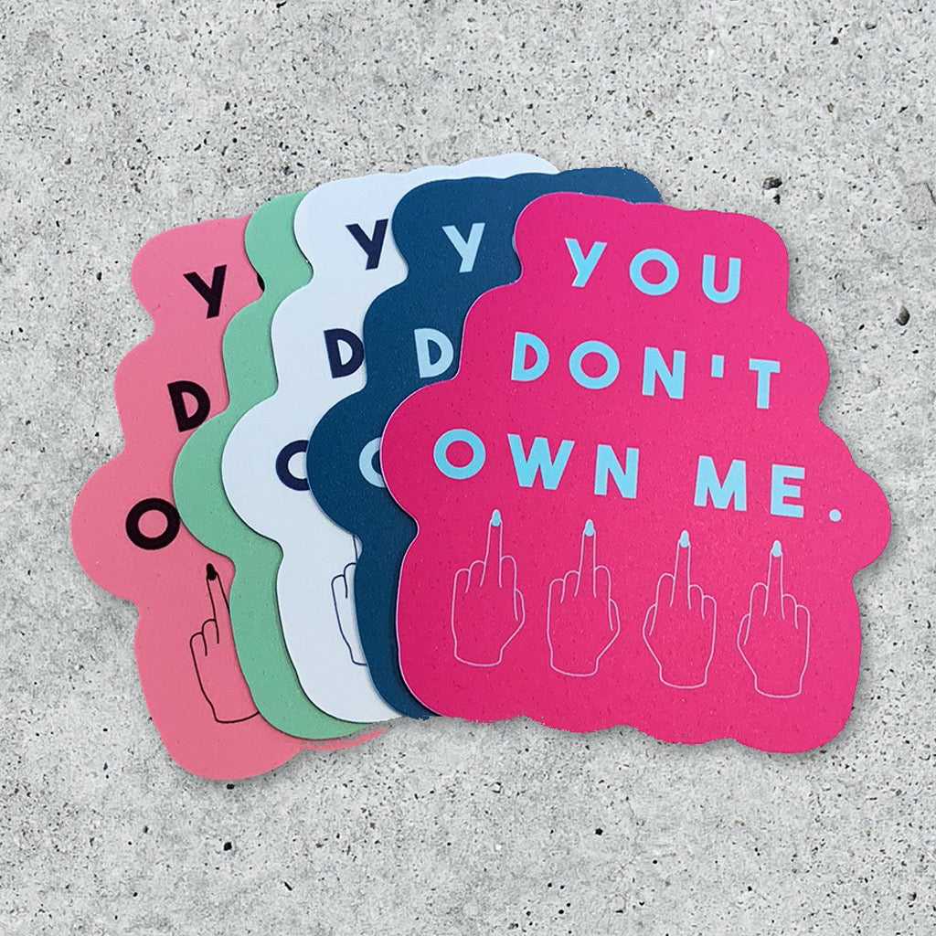You Don't Own Me Sticker
