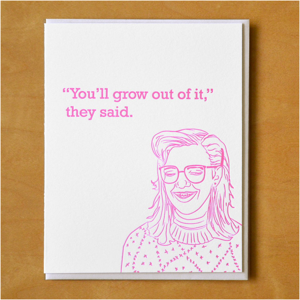You'll Grow Out Of It Card