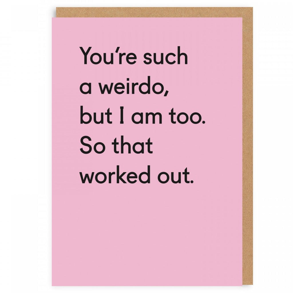 You're Such A Weirdo Card