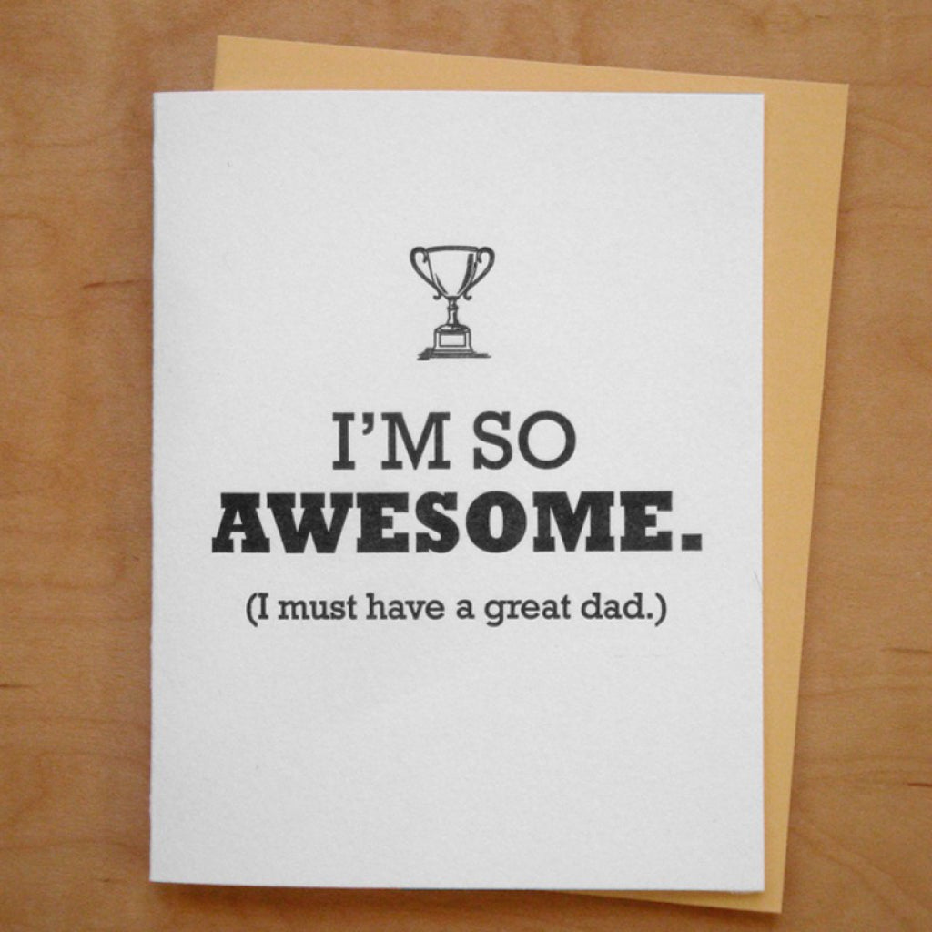 I'm So Awesome Dad Card